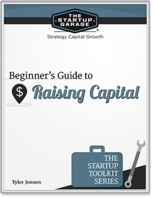 Beginners Guide to Raising Capital from The Startup Garage